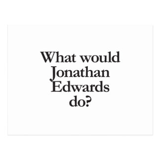 what would jonathan edwards do postcard