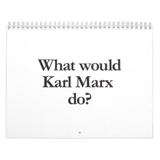 what would karl marx do calendars