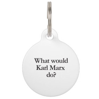 what would karl marx do pet name tags