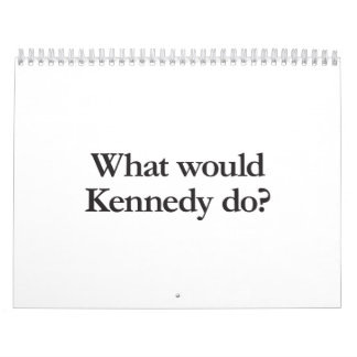 what would kennedy do wall calendar