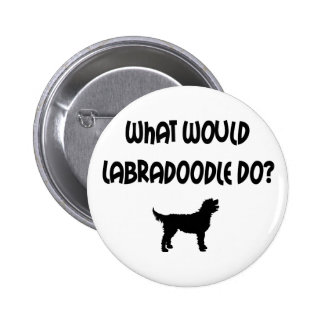 What Would Labradoodle Do? T-shirts & Gifts Pin