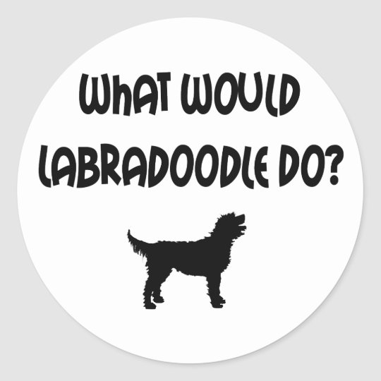What Would Labradoodle Do? T-shirts & Gifts Classic Round Sticker