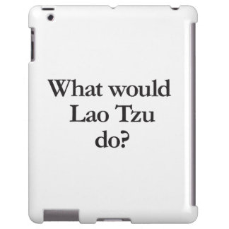 what would lao tzu do