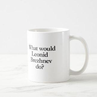 what would leonid brezknev do coffee mug