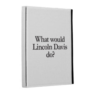 what would lincoln davis do iPad folio cases