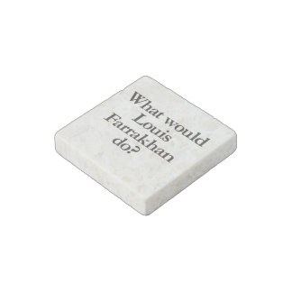 what would louis farrakhan do stone magnet
