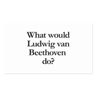 what would ludwig van beethoven do Double-Sided standard business cards (Pack of 100)