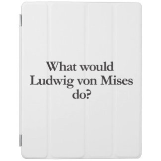 what would ludwig von mises do iPad cover