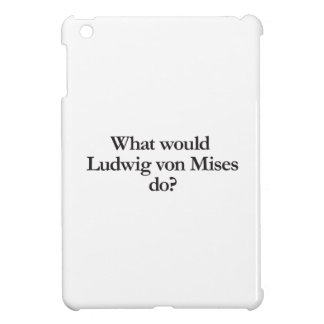 what would ludwig von mises do iPad mini cover