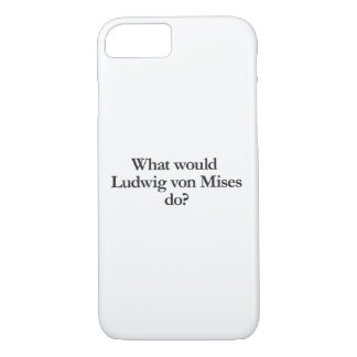 what would ludwig von mises do iPhone 7 case