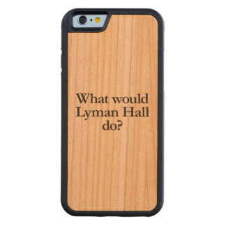what would lyman hall do carved® cherry iPhone 6 bumper