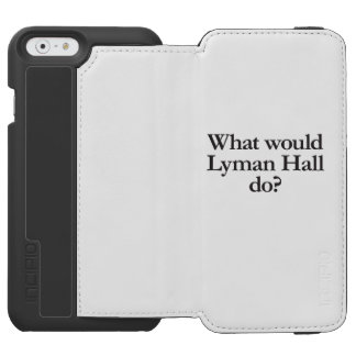what would lyman hall do incipio watson™ iPhone 6 wallet case