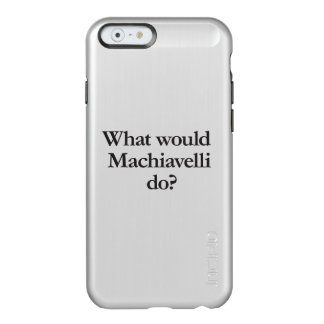 what would machiavelli do incipio feather® shine iPhone 6 case
