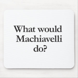 what would machiavelli do mouse pad