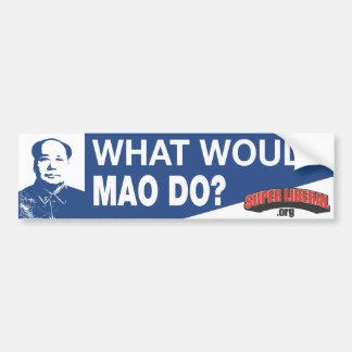 WHAT WOULD MAO DO? BUMPER STICKER