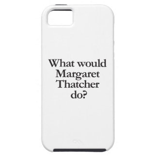 what would margaret thatcher do iPhone SE/5/5s case