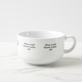 what would martin luther do soup mug