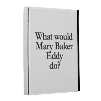 what would mary baker eddy do iPad folio cases