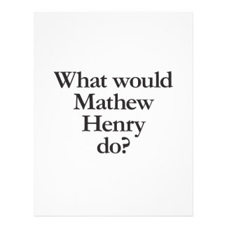 what would mathew henry do flyers