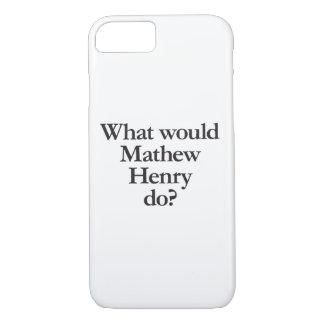 what would mathew henry do iPhone 7 case