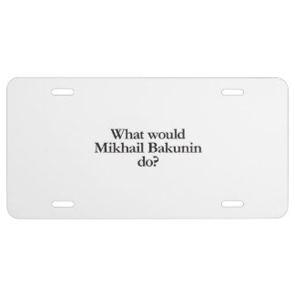 what would mikhail bakunin do license plate