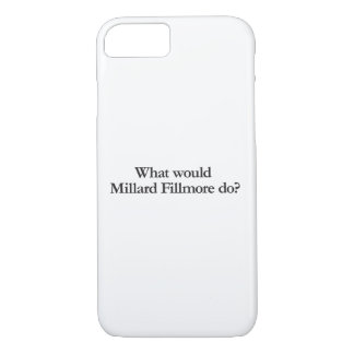 what would millar fillmore do iPhone 7 case