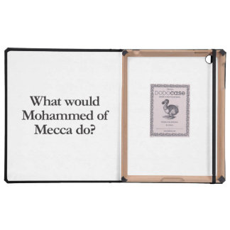 what would mohammed of mecca do cover for iPad