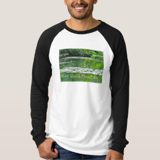 What Would Monet Do? T-Shirt