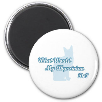 What would my abyssinian do? 2 inch round magnet
