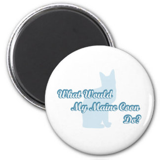 What would my Maine Coon do? 2 Inch Round Magnet