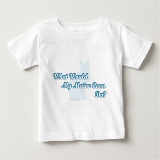 What would my Maine Coon do? Baby T-Shirt