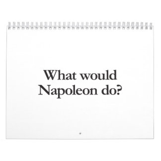what would napoleon do calendar
