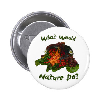 What Would Nature Do 2 Inch Round Button
