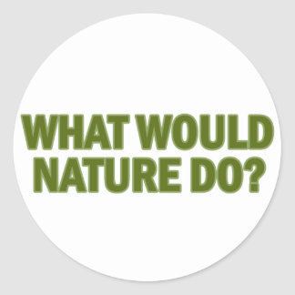 What Would Nature Do? Classic Round Sticker