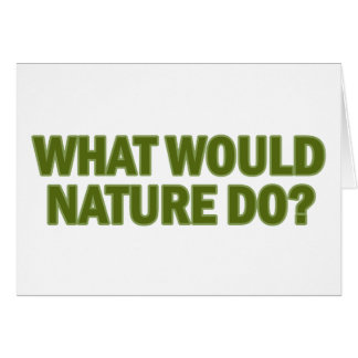 What Would Nature Do? Greeting Card