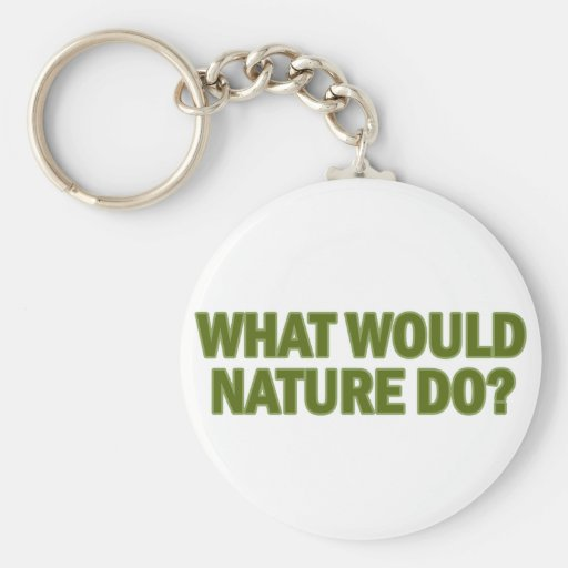 What Would Nature Do? Keychain