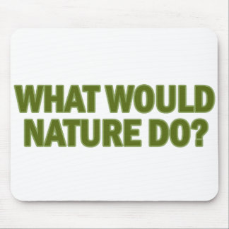 What Would Nature Do? Mouse Pad
