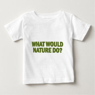 What Would Nature Do? T-shirt