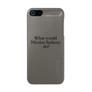 what would nicolas sarkozy do metallic phone case for iPhone SE/5/5s