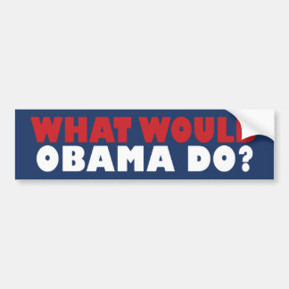 What Would Obama Do? Bumper Sticker