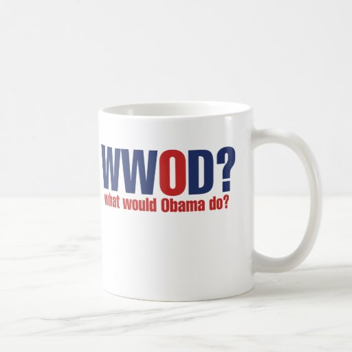 What Would Obama Do? Mugs