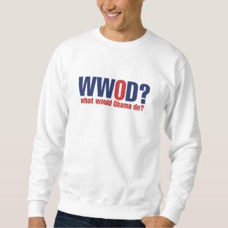 What Would Obama Do? Sweatshirt