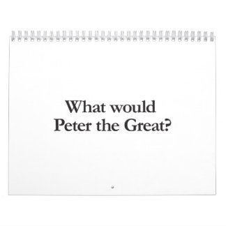 what would peter the great do calendar