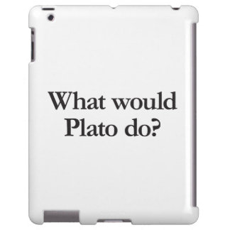 what would plato do