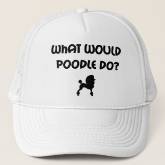 What Would Poodle Do? Trucker Hat
