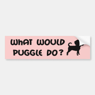 What Would Puggle Do? Bumper Stickers