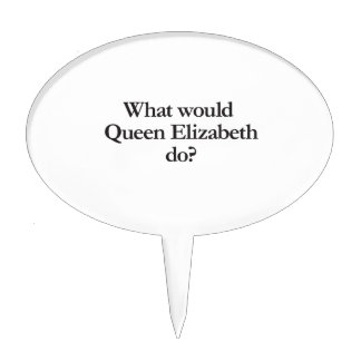 what would queen elizabeth do cake topper