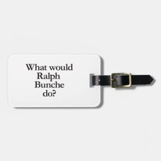 what would ralph bunche do travel bag tags
