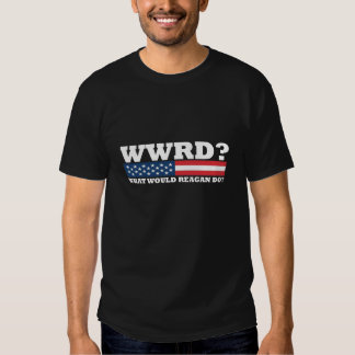 What Would Reagan Do? Tees