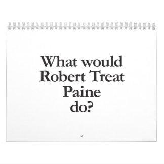 what would robert treat paine do wall calendar
